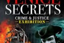 Venice secrets. Crime & justice exhibition
