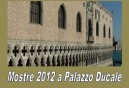 Mostre 2012 a Palazzo Ducale